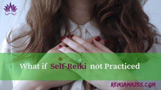 what if self_reiki_not_practiced