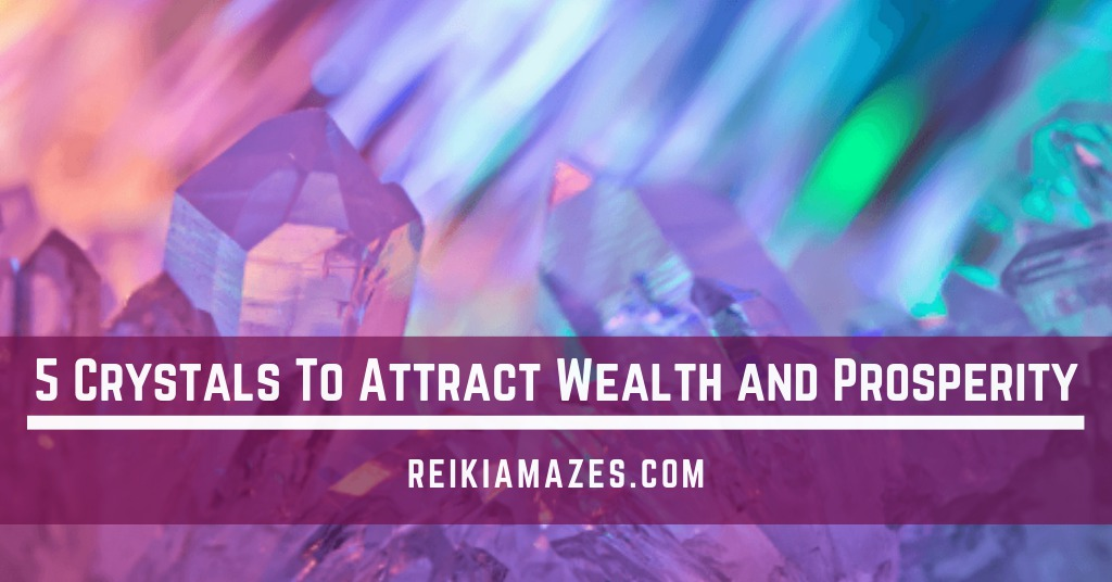 5 crystals which attract wealth, abundance & prosperity