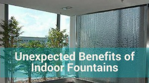 Unexpected Benefits of Indoor Fountains.