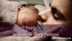 How to Apply Reiki to Improve Sleep Patterns