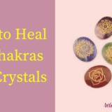 How to Heal Your Chakras with Crystals