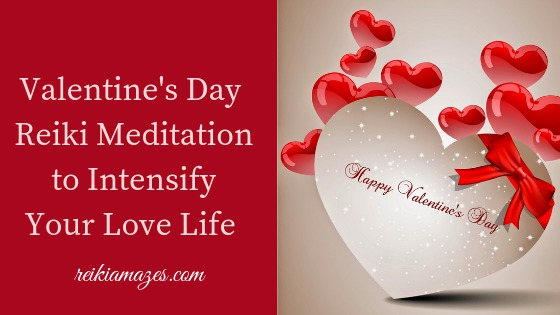 Valentine's Day Reiki Meditation to Intensify Your Love Life