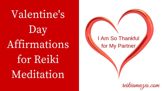 Valentine's Day Affirmations for Reiki Meditation