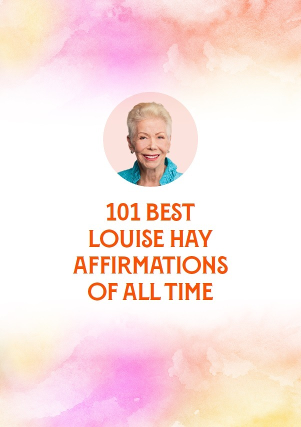 101 Best Louise HAY Affirmations