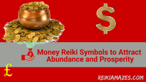 How to Use Money Reiki Symbols to Attract Abundance and Prosperity