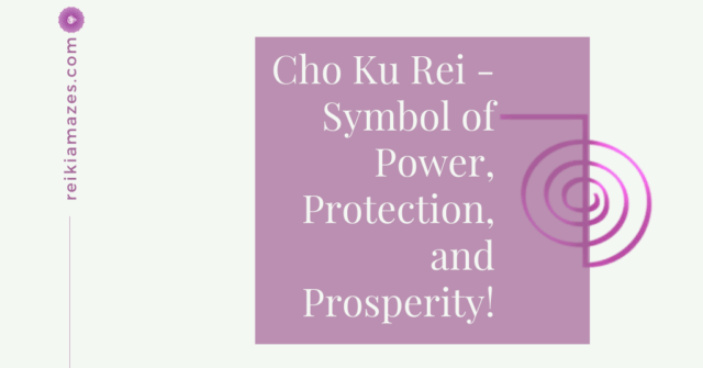 Cho Ku Rei – Symbol of Power, Protection and Prosperity!