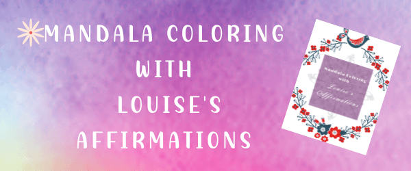 Mandala Coloring With Louise's Affirmations
