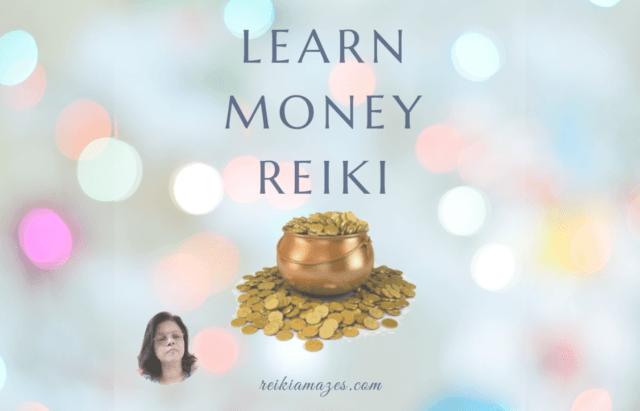 Learn Money Reiki – Attract Abundance & Prosperity